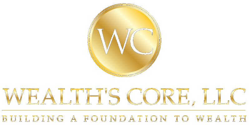 Wealth S Core Llc Building A Foundation To Wealth